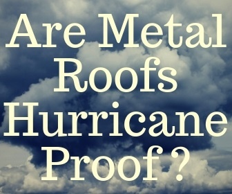 Are metal roofs hurricane proof